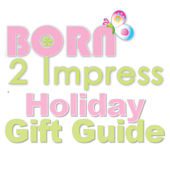 Born 2 Impress Holiday Gift Guide